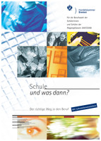 Schule und was dann? - Berufswahl 2007/2008