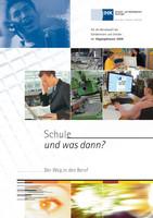 Schule und was dann? - Berufswahl 2009