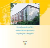 Einweihungsbroschüre Isabella-Braun-Altenheim in Jettingen-Scheppach
