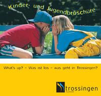 Was ist los - Was geht in Trossingen - Die Kinder- und Jugendbroschüre