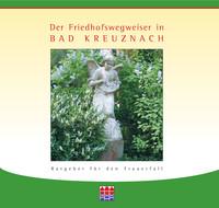 Friedhofswegweiser Bad Kreuznach - Ratgeber für den Trauerfall
