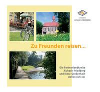 Zu Freunden reisen - Der Partnerlandkreis Aichach-Friedberg stellt sich vor