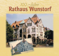 100 Jahre Rathaus Wunstorf