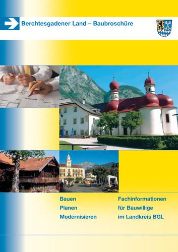 Bauen. Planen. Modernisieren - Baubroschüre Berchtesgadener Land