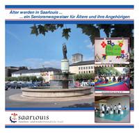 Älter werden in Saarlouis. Seniorenwegweiser für ältere und ihre Angehörigen