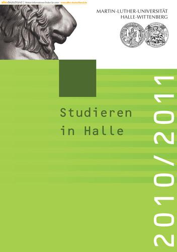 Studieren in Halle 2010/2011 / Martin-Luther-Universität Halle-Wittenberg