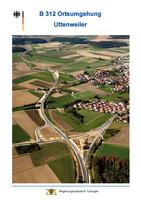 Die Ortsumgehung B312 Uttenweiler-Tübingen