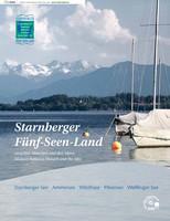 Starnberger Fünf -Seen -Land - Zwischen München und den Alpen