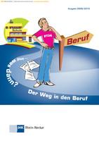 Schule und was dann? Der Weg in den Beruf 2009/2010