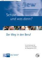 Schule und was dann? - Berufswahl 2012