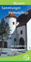 Museen, Sammlungen, Heimatpflege im Landkreis Schwandorf