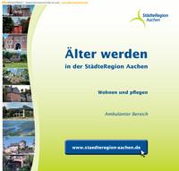 Älter werden in der StädteRegion Aachen - Ambulanter Bereich