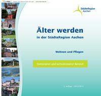 Älter werden in der StädteRegion Aachen - Stationärer und teilstationärer Bereich
