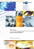 Schule - und was dann? - Berufswahl 2011