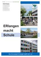 Erlangen macht Schule - Die Schulstadt Erlangen stellt sich vor