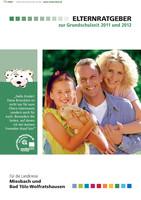 Elternratgeber zur Grundschulzeit 2011 und 2012