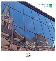 Landkreis Calw - Moderne trifft Tradition