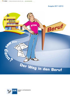 Schule und was dann ? Berufswahl 2011 - 2013