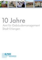 10 Jahre Amt für Gebäudemanagement Stadt Erlangen