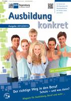 Ausbildung konkret - Der richtige Weg in den Beruf 2012/2013