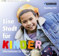 Eine Stadt für Kinder - Informationen für Kinder und Eltern Neuauflage 2012