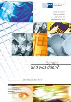 Schule und was dann? - Der Weg in den Beruf 2013