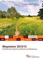 Wegweiser für Seniorinnen, Senioren und Menschen mit Behinderung 2012/2013