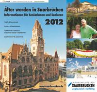 Älter werden in Saarbrücken Informationsbroschüre für Seniorinnen und Senioren 2012