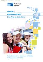 Schule und was dann? - Berufswahl 2012/2013