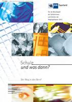 Schule -und was dann?- Berufswahl 2013