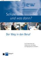 Schule und was dann? - Der Weg in den Beruf 2013/2014