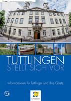Tuttlingen stellt sich vor - Informationen für Tuttlinger und ihre Gäste