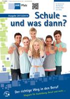Schule und was dann ? Berufswahl 2013/2014