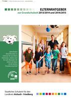 Elternratgeber zur Grundschulzeit 2013/2014 und 2014/2015