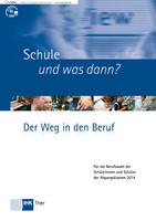Schule und was dann? Berufswahl 2013/2014