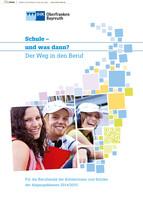 Schule und was dann? - Berufswahl 2014/201