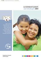 Elternratgeber zum Schulbeginn des Staatlichen Schulamtes Osthüringen 2014