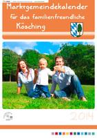 Marktgemeindekalender für das familienfreundliche Kösching 2014