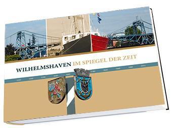 Im Spiegel der Zeit - Wilhelmshaven