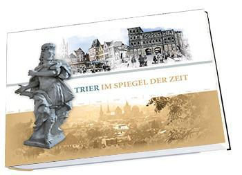 Im Spiegel der Zeit - Trier