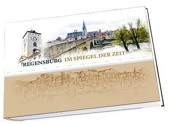Im Spiegel der Zeit - Regensburg