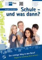 Schule und was dann? Der Weg in den Beruf Ausgabe 2014/2015