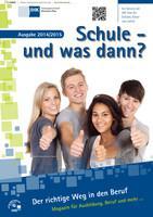 Schule und was dann? Der richtige Weg in den Beruf -  Ausgabe 2014/2015