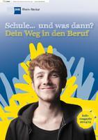 Schule und was dann? Der Weg in den Beruf  - Infomagazin 2014/15