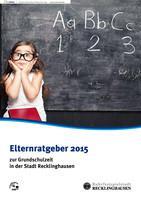 Elternratgeber zur Grundschulzeit 2015 - Stadt Recklinghausen