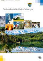 Der Landkreis Weilheim-Schongau - Ein Paradies auf Erden