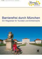 Barrierefrei durch München; ein Wegweiser für Touristen und Einheimische