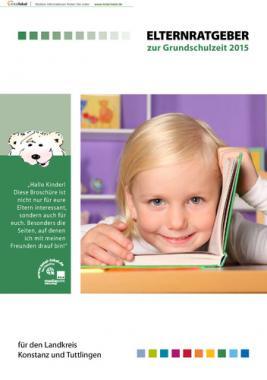 Elternratgeber zur Grundschulzeit 2015 - für den Landkreis Konstanz und Tuttlingen