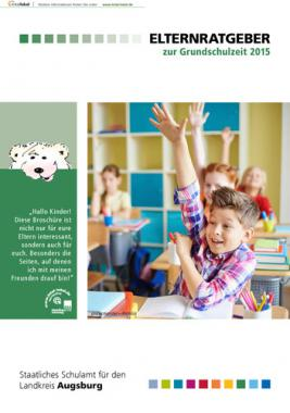 Elternratgeber zur Grundschulzeit 2015 Landkreis Augsburg