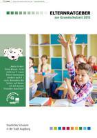 Elternratgeber zur Grundschulzeit 2015 Stadt Augsburg
